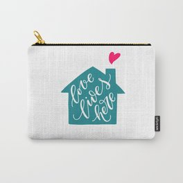 Love Lives Here. Hand-lettered quote print Carry-All Pouch