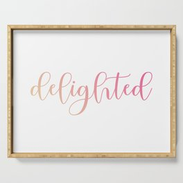 Delighted or happy is a moment when one feels overjoyed- A motivational quote for mindful people Serving Tray