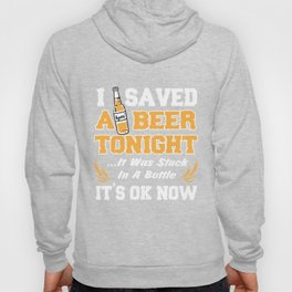 Beer Lover T-Shirt I Saved A Beer Tonight Drinking Gift Tee Hoody