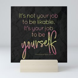 It's your job to be yourself - GRL PWR Collection Mini Art Print