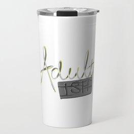 Adult-Ish Travel Mug