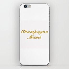 Champagne Mami iPhone Skin