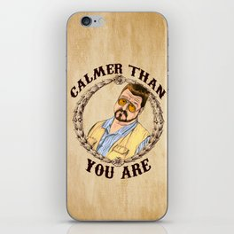 Calmer Than You Are. iPhone Skin