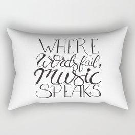Where words fail, music speaks ! Rectangular Pillow