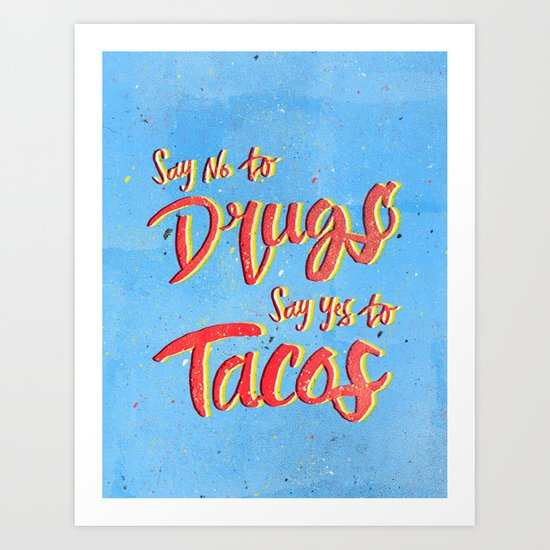 Say Yes to Tacos Art Print