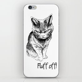 Fluff Off Angry Cat iPhone Skin
