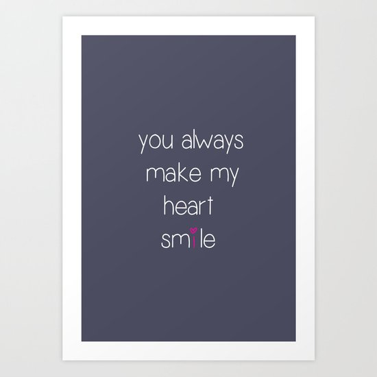 you always make my heart smile Art Print