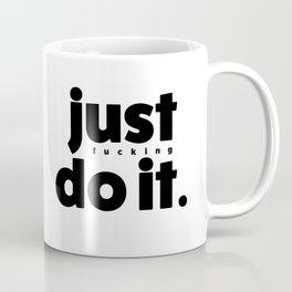 just effing do it 02 Coffee Mug