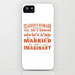 TEACHER'S HUSBAND iPhone Case