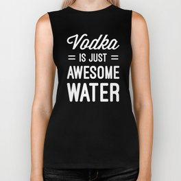 Vodka Awesome Water Funny Quote Biker Tank