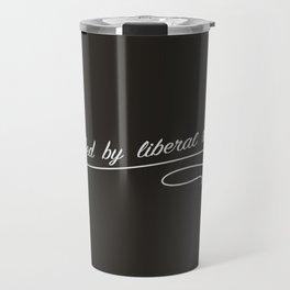 Fuelled by Liberal Tears Travel Mug