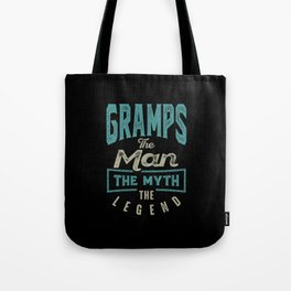 Gramps The Myth The Legend Tote Bag