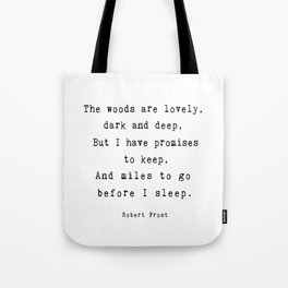 Robert Frost poetry quote 'Miles to go before I sleep' Tote Bag