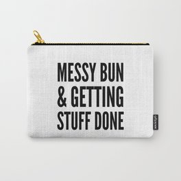 Messy Bun & Getting Stuff Done Carry-All Pouch