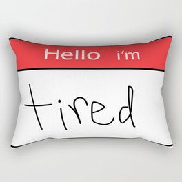 hello i'm tired Rectangular Pillow