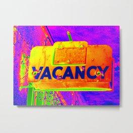 Vacancy Metal Print