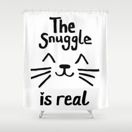 The Snuggle is Real (Black on White) Shower Curtain