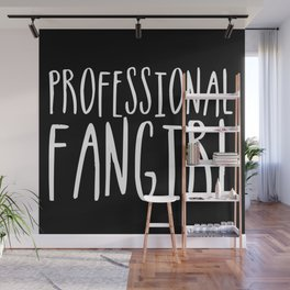 Professional fangirl inverted Wall Mural