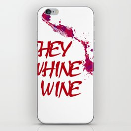 THEY-WHINE,-I-WINE-T-SHIRT-(RED) iPhone Skin