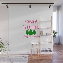 Adventure Is Out There But My Bed Is So Warm Funny Quote Wall Mural