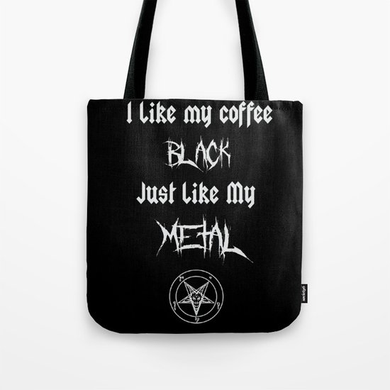 I Like My Coffee Black Just Like My Metal Tote Bag By