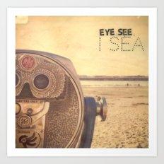 Eye see I sea Art Print