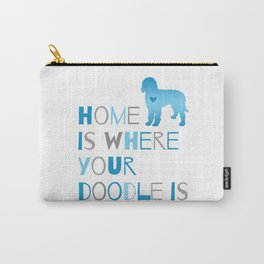 Home is where your Doodle is, Art for the Labradoodle or Goldendoodle dog lover Carry-All Pouch
