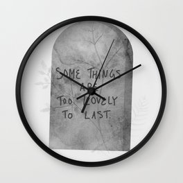 Headstone with Plants v.1.1 - Some things are too lovely to last Wall Clock
