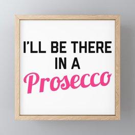 In A Prosecco Funny Quote Framed Mini Art Print