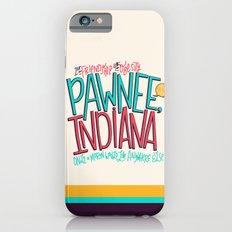 Pawnee, Indiana iPhone 6s Slim Case