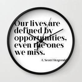 Our lives are defined by opportunities Wall Clock