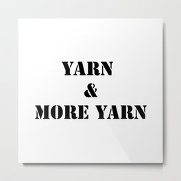 Yarn & More Yarn in Black Metal Print