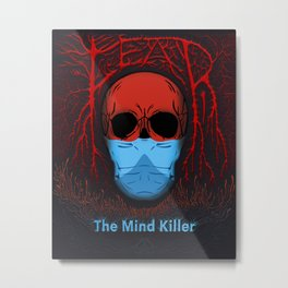 Fear is the Mind Killer Metal Print