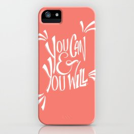 You can and you will (Peach Echo) iPhone Case