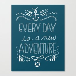 Every Day is a New Adventure Canvas Print