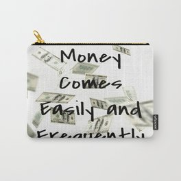 Money Comes Easily & Frequently (law of attraction affirmation) Carry-All Pouch