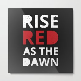 Rise, Red as the Dawn Metal Print