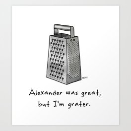 Alexander was Great Art Print
