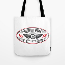 TWO WHEELS SPEED MACHINE Tote Bag