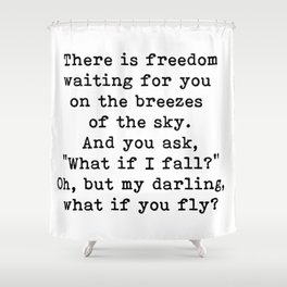 What if you fly? On the breezes of the sky Shower Curtain