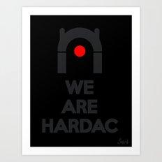 WE ARE HARDAC Art Print