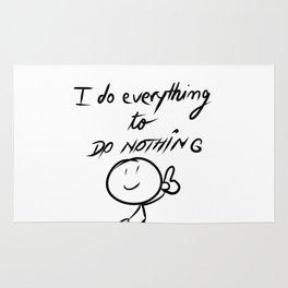I do everything to do nothing Rug