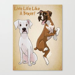 Live Life Like a Boxer! Canvas Print