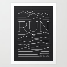 Run for the Hills Art Print