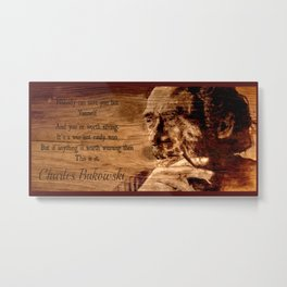 Charles Bukowski - wood - quote Metal Print