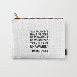 All journeys have secret destinations Carry-All Pouch