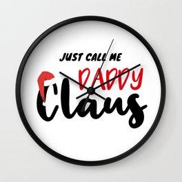 Just Call Me Daddy Claus, Matching Christmas Pajamas Daddy Wall Clock