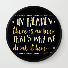 In Heaven There Is No Beer! Wall Clock