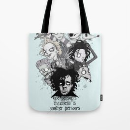 One Person's Craziness Tote Bag