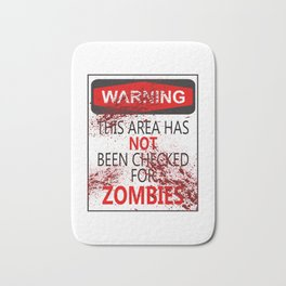 Warning - This Area Has Not Been Checked For Zombies Bath Mat